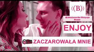 ENJOY - Zaczarowała Mnie (Dj Bocianus for Patrycja Remix KLIP)