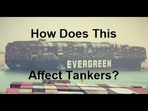 How Does the Suez Canal Blockage Affect Oil Tankers and Oil Tanker Stocks? NAT STNG DHT EURN FRO TNK