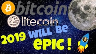 🚀BITCOIN and LITECOIN 2019 will be EPIC!!🚀 btc ltc price prediction, analysis, news, trading