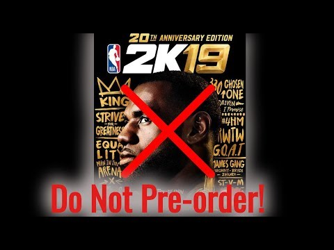 Why You SHOULD NOT Pre-Order NBA2K19!