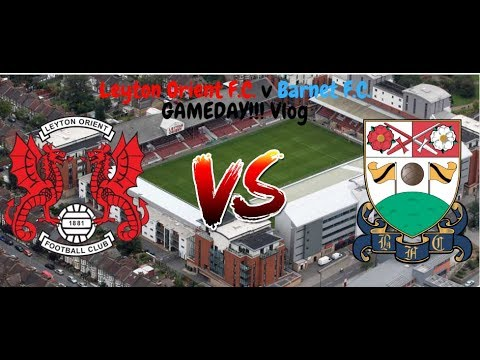 Leyton Orient F.C. 3 v Barnet F.C. 1 | Where have I seen this before ? | Gameday Vlog (15/09/18)