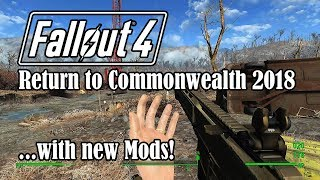 Return to Fallout 4: With New DLCs + Mods 2018 (featuring Modern Firearms)