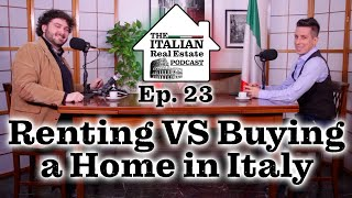 Buying VS Renting a Home in Italy