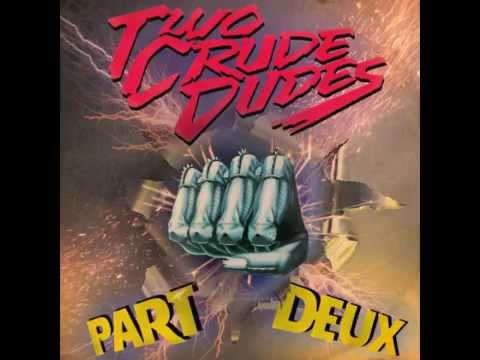 TWO CRUDE DUDES [PART DEUX] MIX