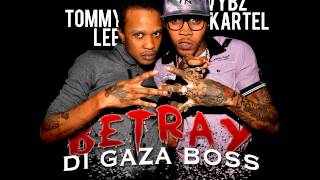 Vybz Kartel ft. Tommy Lee - Betray Di Gaza Boss (Popcaan Diss) Sept 2012