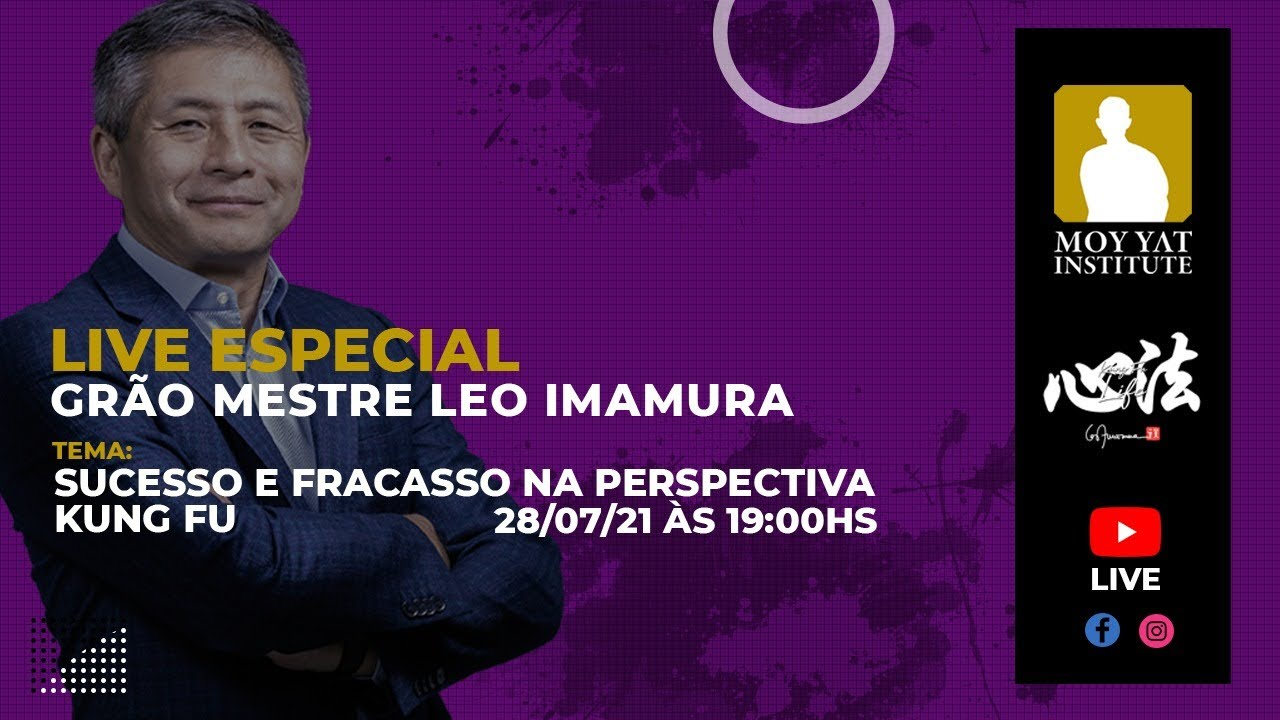 Live Moy Yat Institute - Sucesso e Fracasso na Perspectiva  Kung Fu