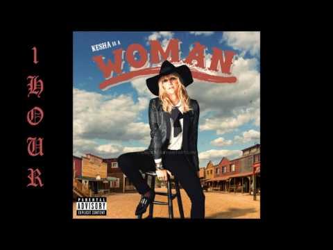 [HD] Kesha - Woman (ft. The Dap-Kings Horns) (1 Hour Version)
