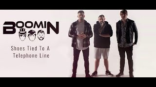 Boomin - Shoes Tied To A Telephone Line (Lyric Video)