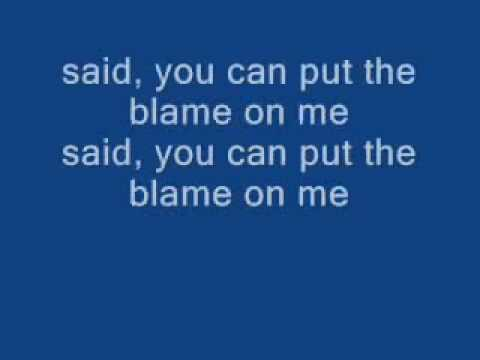 put the blame on me with lyrics