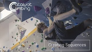 Creating Sequences To Improve Route Reading | Catalyst Climbing Training Ep.1