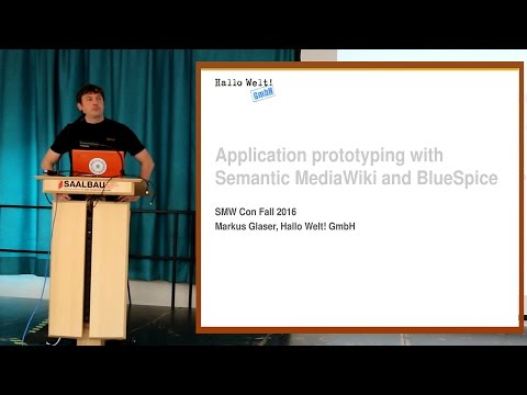 Application Prototyping with Semantic MediaWiki and BlueSpice - Markus Glaser, Hallo Welt!