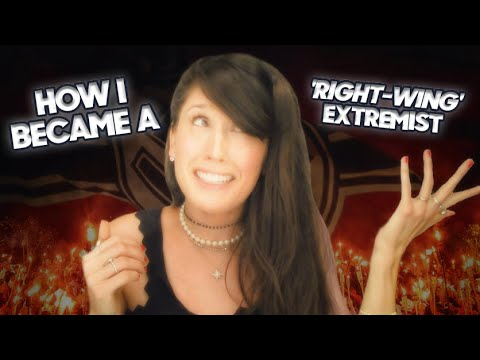 "How I became a ""right-wing"" extremist..."