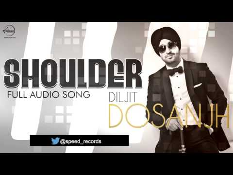 Shoulder (Full Audio Song) | Diljit Dosanjh | Punjabi Song Collection | Speed Records