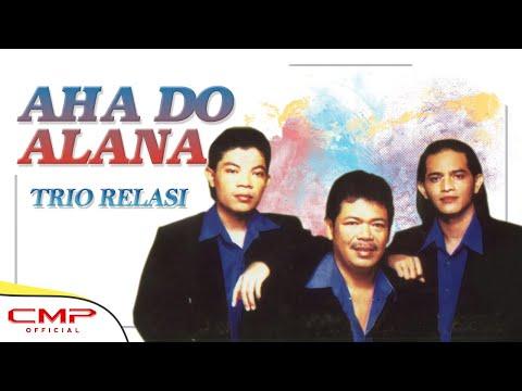 Trio Relasi - Aha Do Alana (Official Lyric Video)