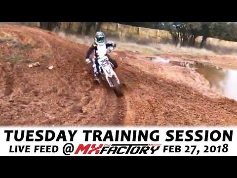 Tuesday Motocross Training LIVE FEED - Deep Rut & Corner Practice - February 27, 2018