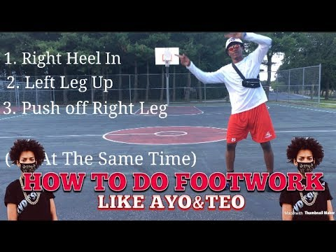 How To Do Footwork Like Ayo and Teo