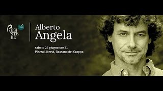 Alberto Angela - Rassegna letteraria RESISTERE, Bassano del Grappa, 25 giugno 2016