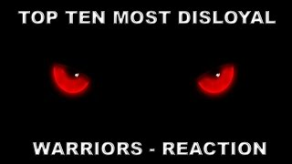 REACTING TO THE TOP TEN MOST DISLOYAL WARRIOR CATS!