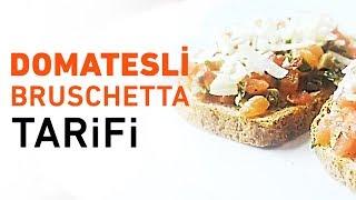 Domatesli Bruschetta Tarifi   Bruschetta Nasıl Yapılır?