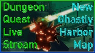 🔴ROBLOX Dungeon Quest Live Stream🔴🏆3 Vip Servers Carry🏆🔥New Update Soon🔥👻Ghastly Harbor👻