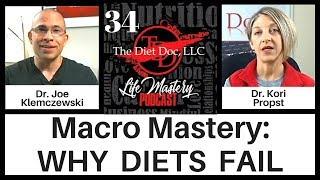 Life Mastery Podcast 34 - Macro Mastery: Why Diets Fail