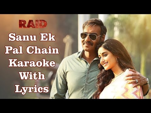 Sanu Ek Pal Chain Karaoke With Lyrics | Raid | Rahat Fateh Ali Khan