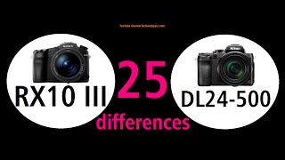 25 differences sony rx10 iii and nikon dl24 500 in 5 min
