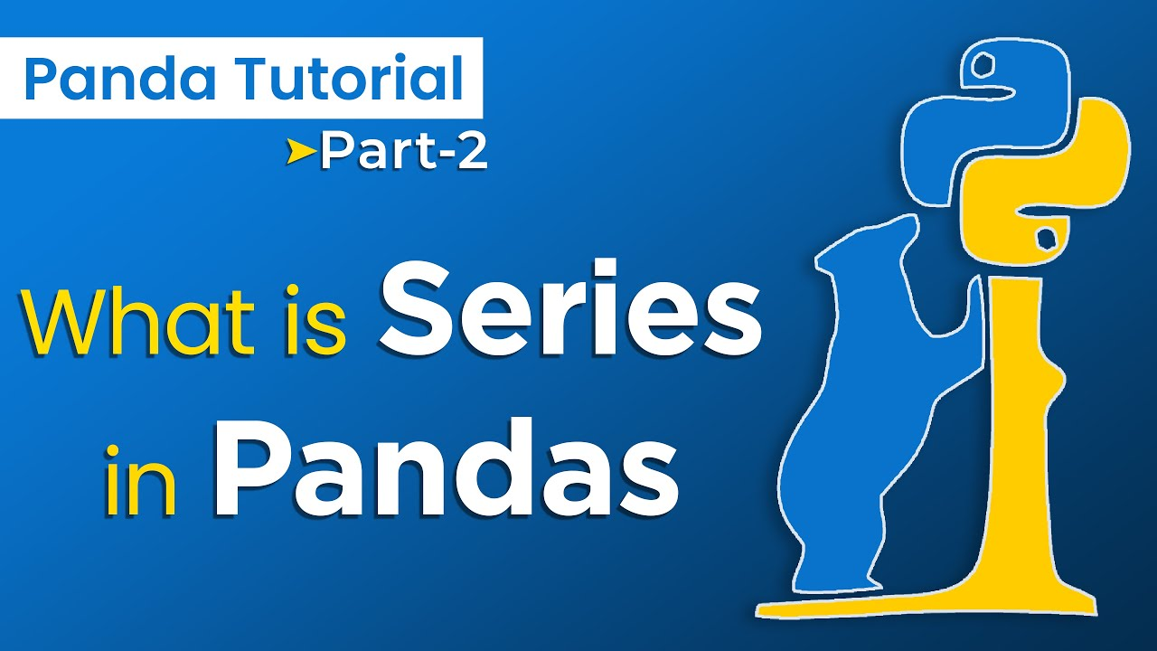 What is Series in Pandas   How to work Series in Pandas   Panda's Library Tutorial #2