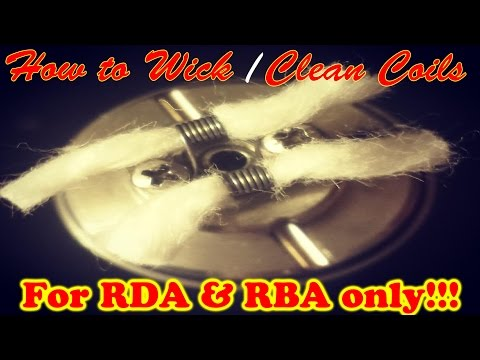 How to Wick and Clean your Coils? FOR RBA & RDA!!!