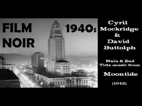 Cyril Mockridge & David Buttolph: music from Moontide (1942)