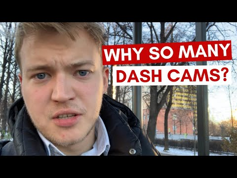 WHY SO MANY DASH CAMS IN RUSSIA?