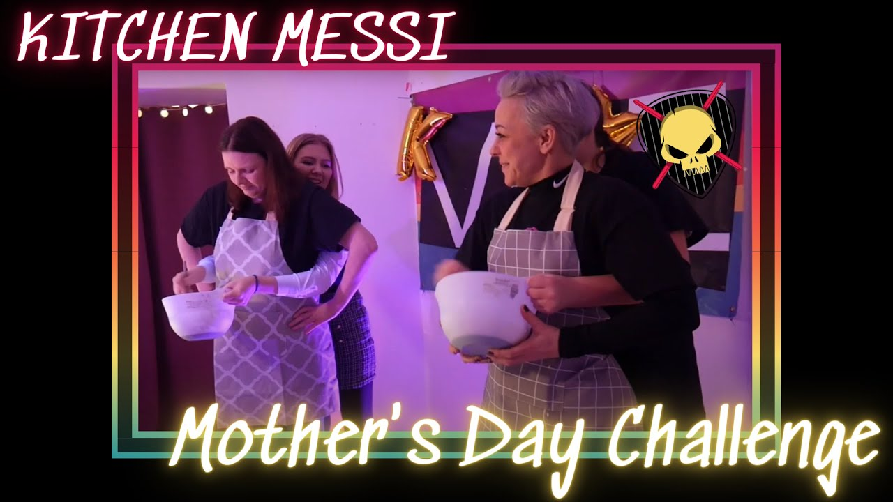 Mother's Day Challenge (Kitchen Messi)