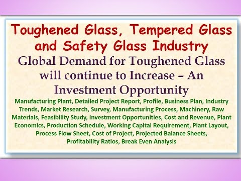 Toughened Glass, Tempered Glass and Safety Glass Industry