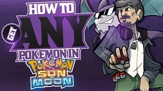 How To Get Any Pokemon In Sun and Moon! (PKHex)  w/UturnCrobat