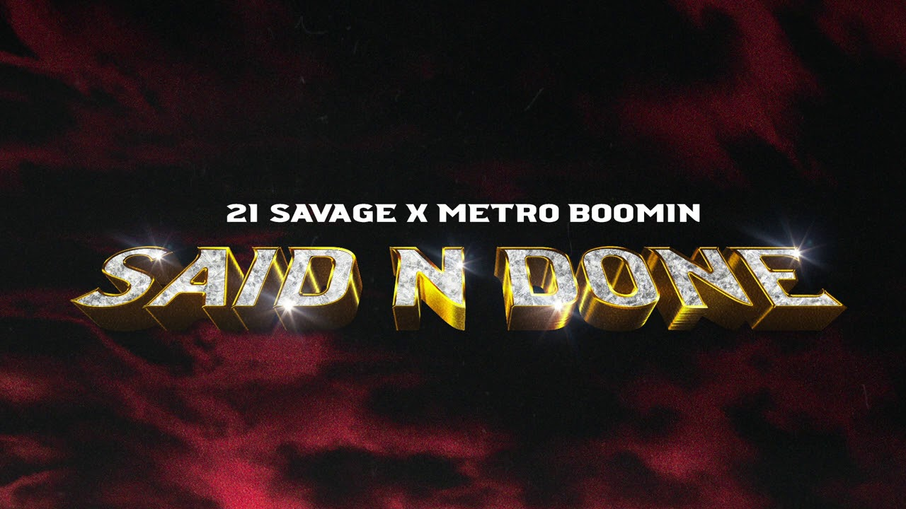 21 Savage x Metro Boomin - Said N Done (Official Audio)