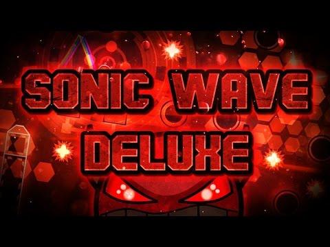 Geometry Dash (INSANE DEMON) - 'Sonic Wave Deluxe' - by ToshDeluxe & Rustam [LIVE]