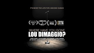 Where Have You Gone Lou DiMaggio? Trailer