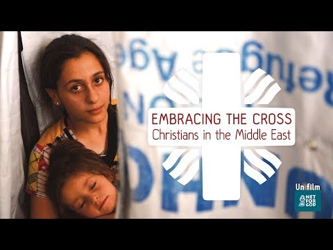 Embracing the Cross - Christians in the Middle East