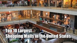 Top 10 Largest Shopping Malls in US
