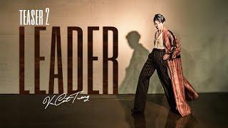 LEADER - VŨ CÁT TƯỜNG   Official Teaser 2