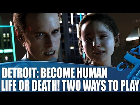 Detroit: Become Human - Life Or Death Decisions! Two Ways To Play