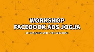 Workshop FB ADS Jogja 18-19 Agustus 2018 - Summary Video