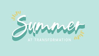 Transformation Church - 10:00am - July 12, 2020
