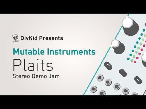 Mutable Instruments - Plaits - Stereo Demo Jam