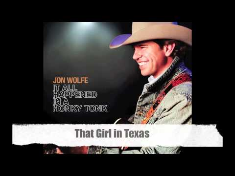 That Girl in Texas-Jon Wolfe Official Track with Lyrics