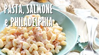 Pasta Salmone e Philadelphia   Marianna Pascarella