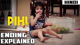 Pihu (2018) Explained in 8 Minutes