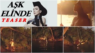 Hande Yener - Aşk Elinde TEASER Resimi