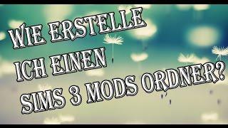 ♦ Wie erstelle ich einen Die Sims 3 Mods Ordner? ♦ #01 (Deutsch)