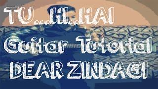 Tu Hi Hai | Dear Zindagi | Arjit Singh | Guitar | Chords | Tutorial | Lesson | Live Music |
